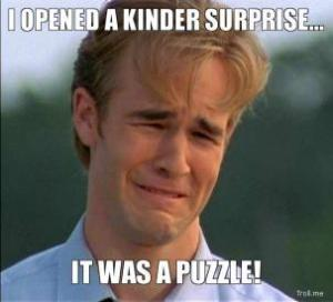 i-opened-a-kinder-surprise-it-was-a-puzzle-thumb